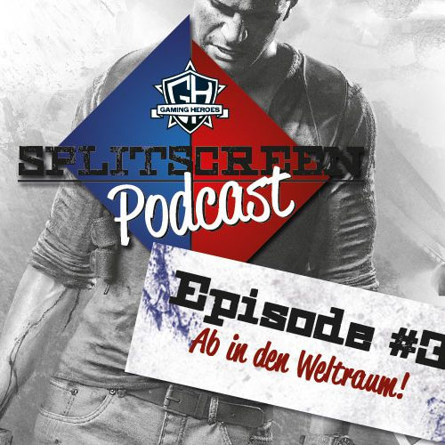 Splitscreen Podcast – Episode 3: Ab in den Weltraum!